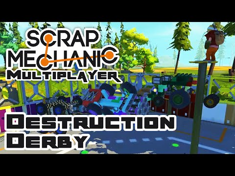 Destruction Derby - Let's Play Scrap Mechanic - Gameplay Part 52