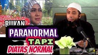 Ustadz Khalid Basalamah    Bukan PARANORMAL Tapi Diatas Normal