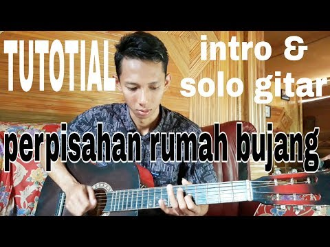 TUTORIAL Intro Solo Gitar Perpisahan Rumah Bujang