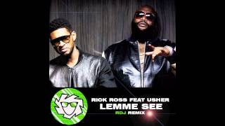Usher Ft. Rick Ross - Lemme See (RDJ REMIX)