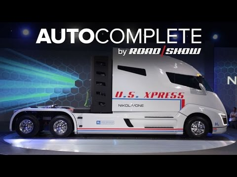 AutoComplete: Nikola One's fuel cell truck is ready to change the industry