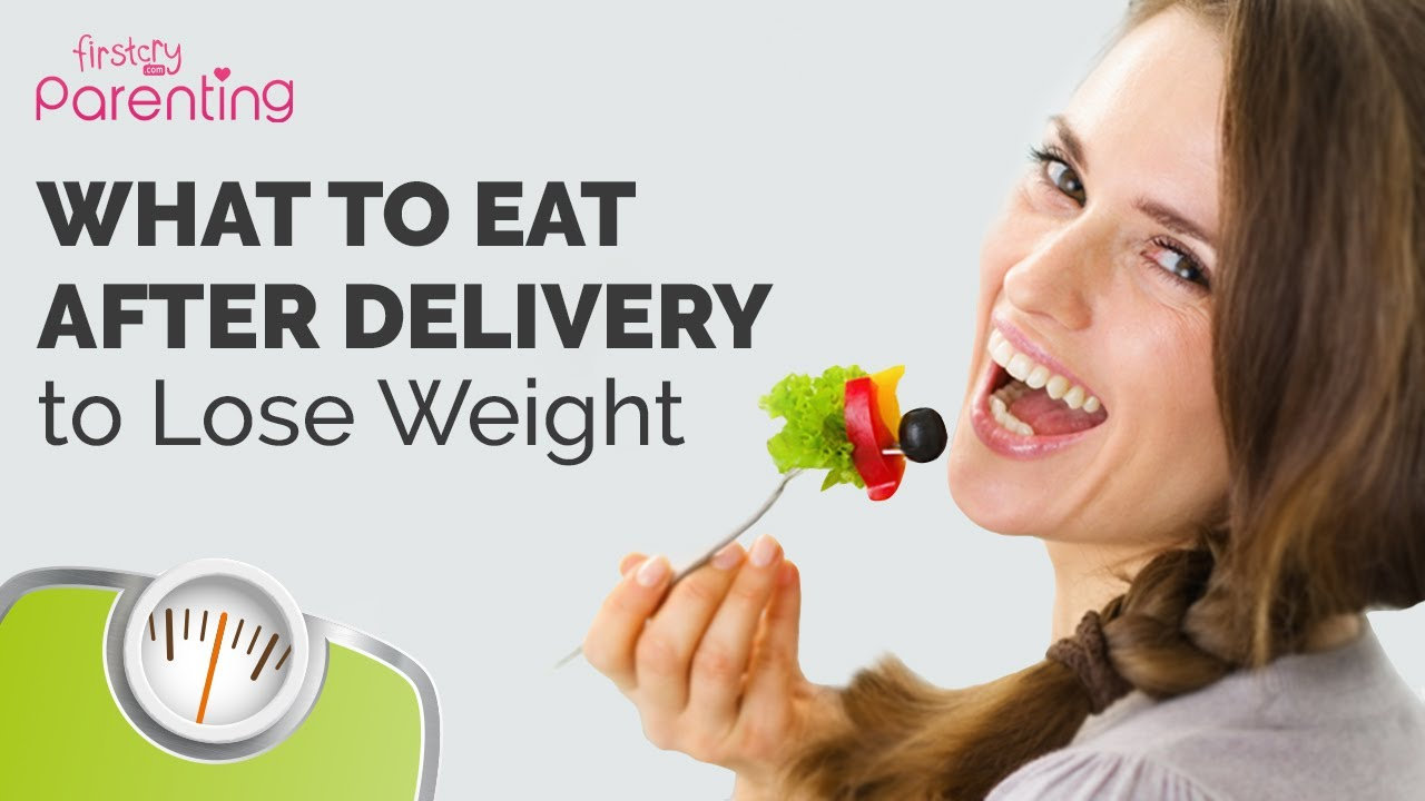 What to Eat After Delivery to Lose Weight (Post Pregnancy Weight Loss Diet)