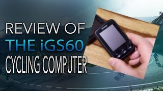 iGS 60 GPS Cycling Computer Review