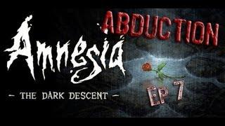 Amnesia - Abduction: Let's Play Terrorizzato - Parte 7: Ho perso il mio Aggeggio!
