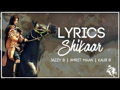 Shikaar | Lyrics | Jazzy B | Amrit Maan | Kaur B | Latest Punjabi Songs | Syco TM