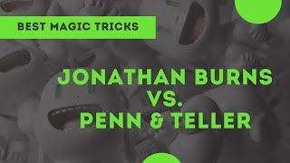 [Magic] Jonathan Burns vs. Penn and Teller