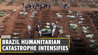 Brazil govt's negligence of COVID-19 causing humanitarian catastrophe   Coronavirus Pandemic   World