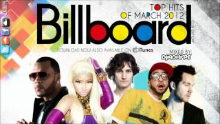 Billboard Top Hits Of March/April 2012 Mix (Dance Club Edition) **FREE Download**
