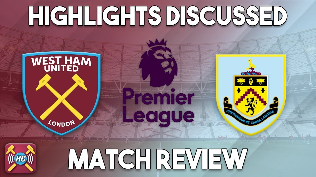 West Ham Utd 0-1 Burnley highlights discussed | Full backs awful, no subs again!
