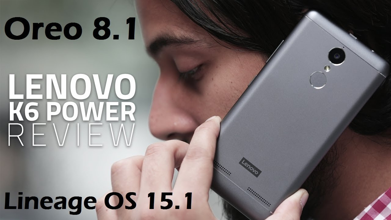 Lenovo K6 Power Review After Oreo 8 1 Update (Lineage OS15 1) Volte||Finger  Print||Camera?