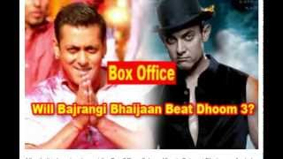 Box Office Salman Khan's Bajrangi Bhaijaan Vs Aamir Khan's Dhoom 3 Collections
