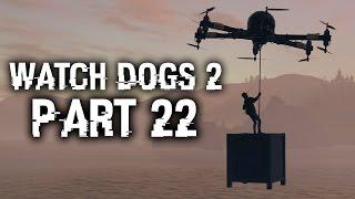 Watch Dogs 2 Gameplay Walkthrough Part 22 - SHANGHAIED (Full Game)