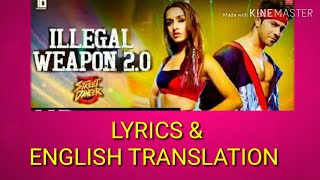 Illegal Weapon 2 0 TRANSLATION Street Dancer Varun D Shraddha K Tanishk Jasmine S Garry S