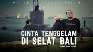 CINTA TENGGELAM DI SELAT BALI - NANGGALA 402 - Andra Respati (Official Music Video)