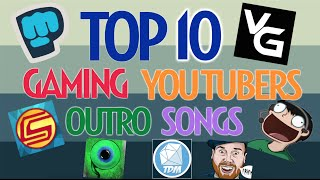 10 Best Gaming Youtuber OUTRO SONGS 2015