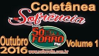 COLETÂNEA DA SOFRÊNCIA - Vol. 01 - Outubro 2016 - Rádio Só Forró FM