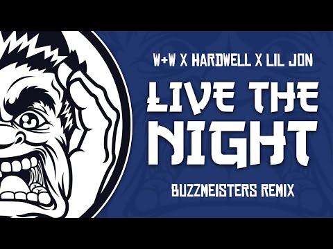 Trap W W Hardwell Lil Jon Live The Night Buzzmeisters Remix Youtube