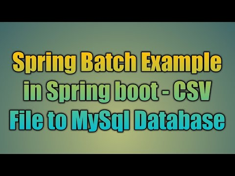 99 Spring Batch Example in Spring boot - CSV File to MySql Database