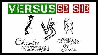 VERSUS | Chaplin vs Sheen