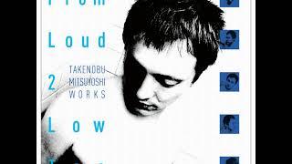 [OST] From Loud 2 Low Too (CD01) [Track 05] Kimigainai Yoru ~ …