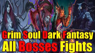 Grim Soul Dark Fantasy : #350🔥All Grim Soul World Boss Fights🔥Collection Of Bosses Fights🔥