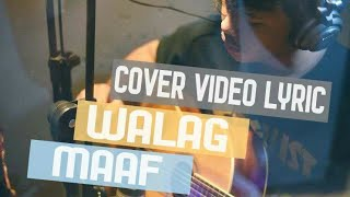 Maaf - Walag  Cover Video Lyric Terbaru