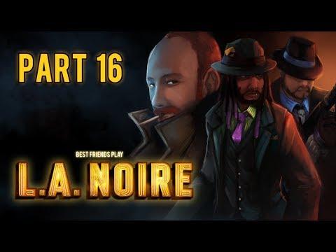Super Best Friends Play L.A. Noire (Part 16)