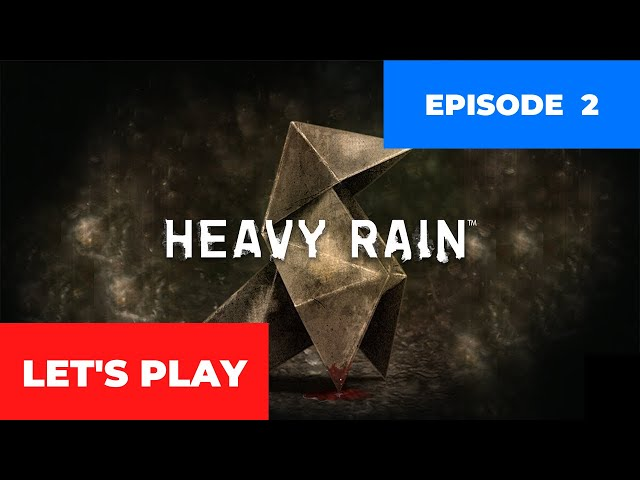 Heavy Rain - PC gameplay (no commentary) | Episode 2