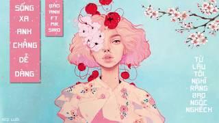 Sống xa anh chẳng dễ dàng - Bảo Anh FT Mr Siro | Meoluoi MusicPlay