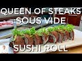 Queen of Steaks Sushi Roll   Sous Vide Picanha Steak