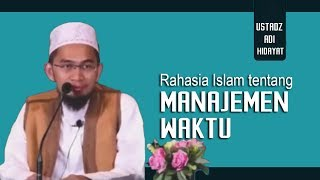 Rahasia Manajemen Waktu Dalam Islam || Ustadz Adi Hidayat Lc MA