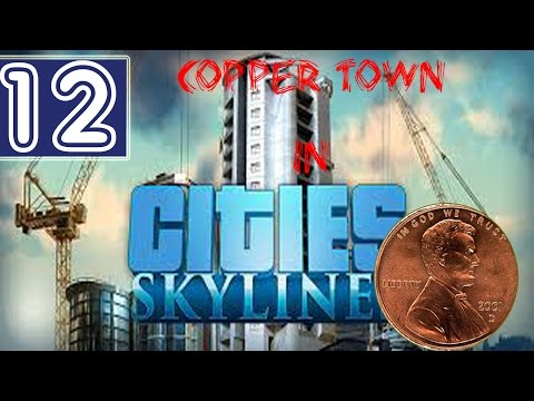 #12: Copper Town in Cities: Skylines - Mineral Deposits and Ore Industry Zones