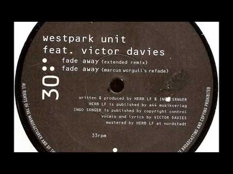 Westpark Unit feat. Victor Davies  -  Fade Away (Extended Remix)