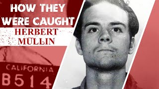 How They Were Caught: Herbert Mullin