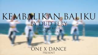 Kembalikan Baliku by Yopie Latul    One X Dance