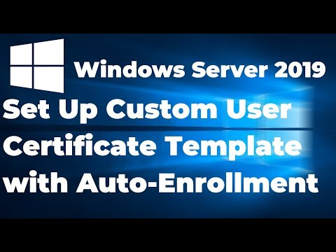 04.  Set Up Custom User Certificate Template With Auto Enrollment