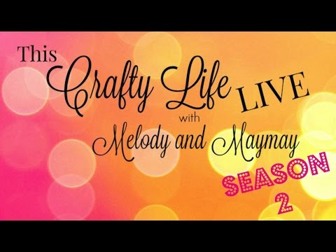 This Crafty Life LIVE Season 2 Episode 1 {Crafter's Confidential Revisted}