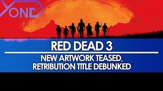 Red Dead 3 - New Artwork Teased, Retribution Title Debunked
