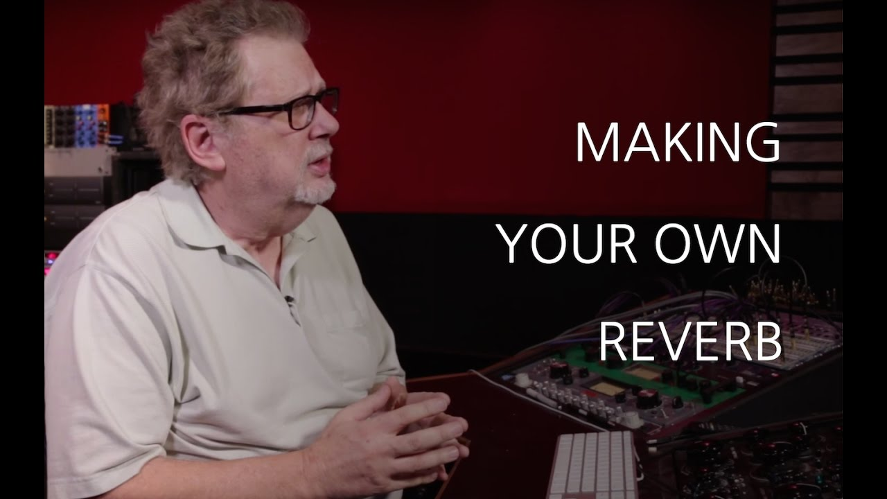 Making Your Own Reverb - Into The Lair #150