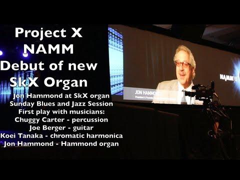 Project X   Jon Hammond Sunday Morning Blues and Jazz Session on New SkX Hammond Organ Namm Show Deb