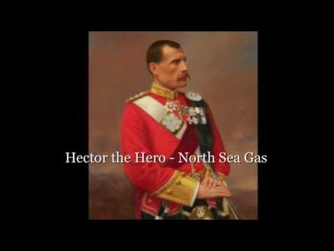 Hector the Hero -  North Sea Gas