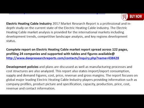 Electric Heating Cable Market Growth Trends and Forecast, 2017-2022