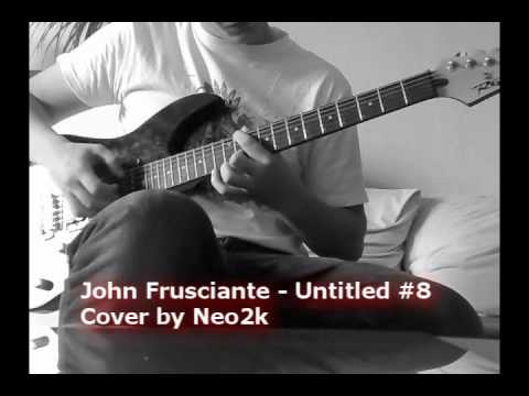 John Frusciante - Untitled #8 Cover Lesson Tabs by Neo2k mp3