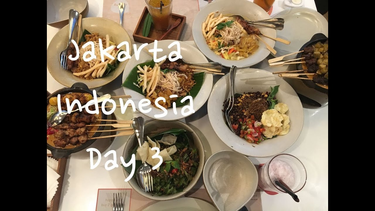 Jakarta Indonesia Food Travel Blog 2017 Day 3 Best Meal Ever