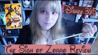 THE SIGN OF ZORRO || A Disney 365 Review