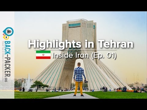 Exploring Tehran - Top Things to do & Tips (Inside Iran, Episode 01)
