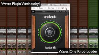 Waves One Knob Louder - Waves Plugin Wednesday!