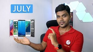 Top Upcoming Smartphones JULY 2018 | Tamil Tech