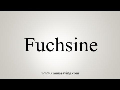 How To Pronounce Fuchsine
