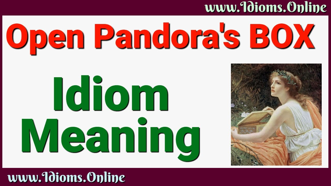 Open Pandora's Box Idiom Meaning - English Expression Videos